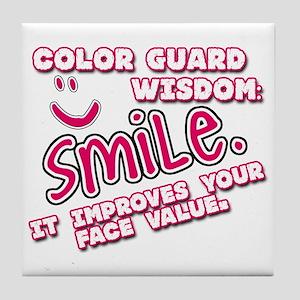 SMILE. It improves your face value. Tile Coaster