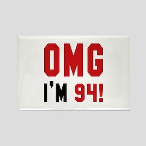 OMG I'm 94 Rectangle Magnet