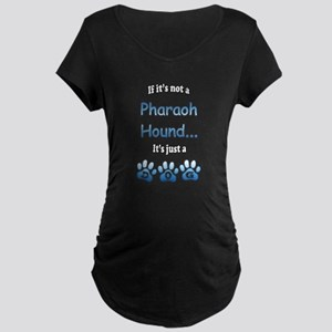 Pharaoh Hound Not Maternity Dark T-Shirt