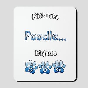 Poodle Not Mousepad