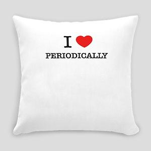 I Love PERIODICALLY Everyday Pillow