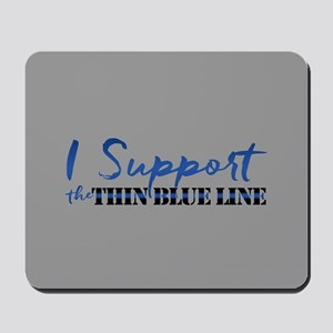 Support the Thin Blue Line Mousepad