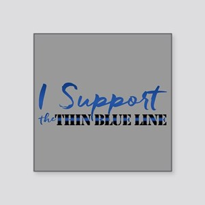 "Support the Thin Blue Line Square Sticker 3"" x 3"""