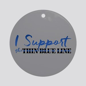 Support the Thin Blue Line Round Ornament