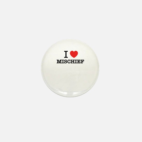 I Love MISCHIEF Mini Button