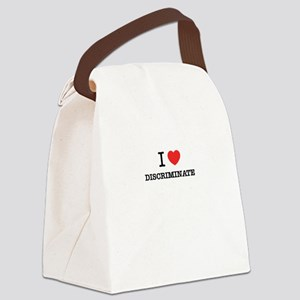 I Love DISCRIMINATE Canvas Lunch Bag