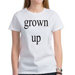 291.grown up Women's T-Shirt