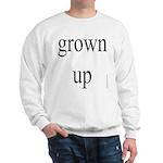 291.grown up Sweatshirt