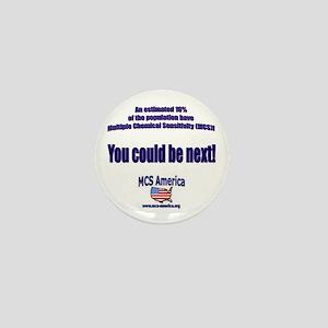 MCS America - You Could Be Ne Mini Button