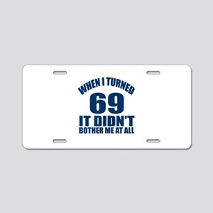 69 Eternally Young Birthday Aluminum License Plate
