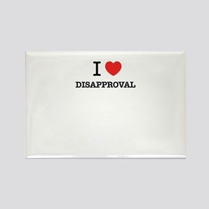I Love DISAPPROVAL Magnets