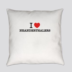 I Love NEANDERTHALERS Everyday Pillow