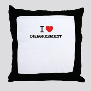I Love DISAGREEMENT Throw Pillow