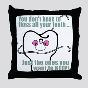 You don't have to floss Throw Pillow