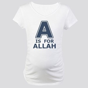 A is for Allah Maternity T-Shirt