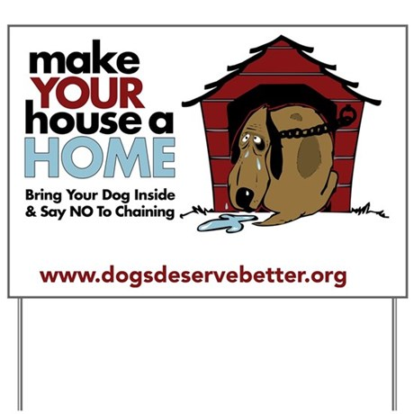 A Dog House is NOT A Home Yard Sign