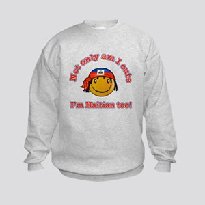 Not only am I cute I'm Haitian too Kids Sweatshirt