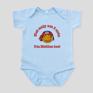 Not only am I cute I'm Haitian too Infant Bodysuit