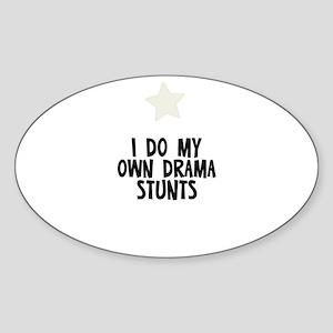 I Do My Own Drama Stunts Oval Sticker