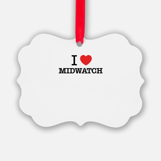 I Love MIDWATCH Ornament