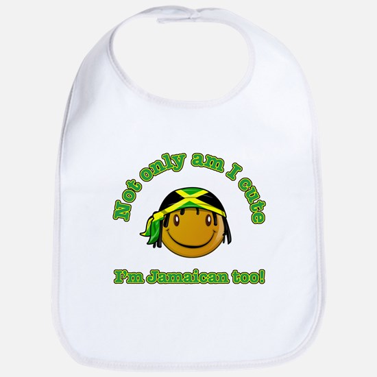 Not only am I cute I'm Jamaican too Bib