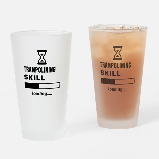 Trampolining Skill Loading..... Drinking Glass