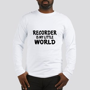 Recorder Is My Little World Long Sleeve T-Shirt