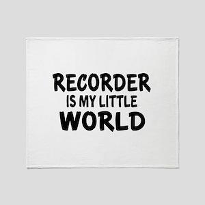 Recorder Is My Little World Throw Blanket