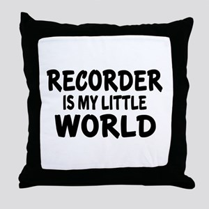 Recorder Is My Little World Throw Pillow