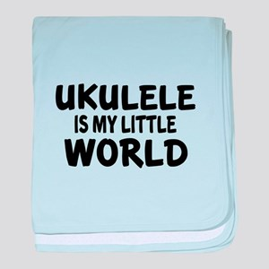 Ukulele Is My Little World baby blanket