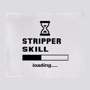 Stripper Skill Loading..... Throw Blanket