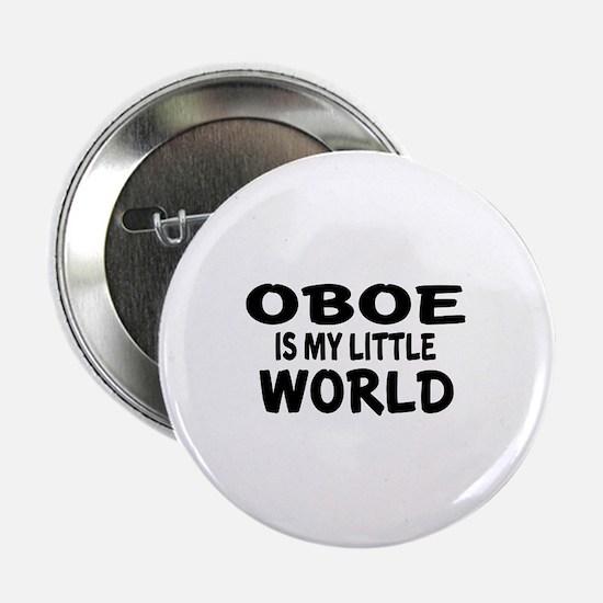 "Oboe Is My Little World 2.25"" Button"