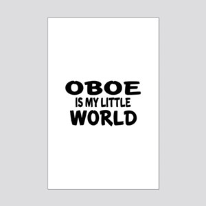 Oboe Is My Little World Mini Poster Print