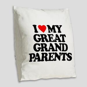 I LOVE MY GREAT GRANDPARENTS Burlap Throw Pillow