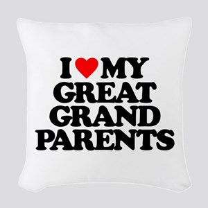 I LOVE MY GREAT GRANDPARENTS Woven Throw Pillow
