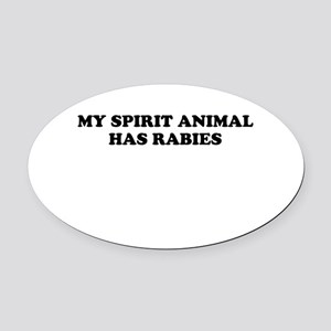 My Spirit Animal Has Rabies Oval Car Magnet