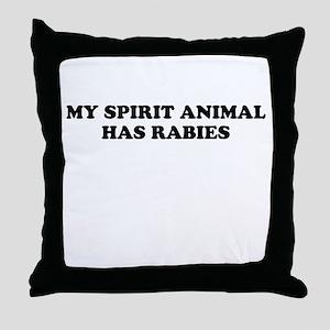 My Spirit Animal Has Rabies Throw Pillow