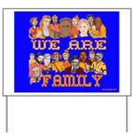 We Are Family Yard Sign