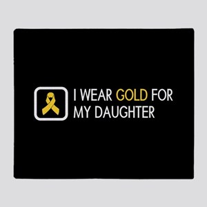 Childhood Cancer: Gold For My Daught Throw Blanket