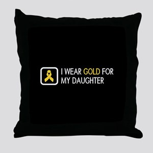 Childhood Cancer: Gold For My Daughte Throw Pillow