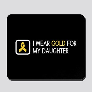 Childhood Cancer: Gold For My Daughter Mousepad