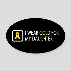Childhood Cancer: Gold For My Daug Oval Car Magnet
