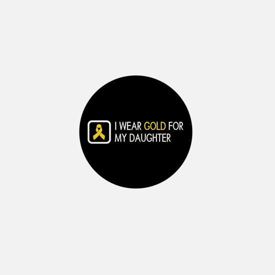 Childhood Cancer: Gold For My Daughter Mini Button