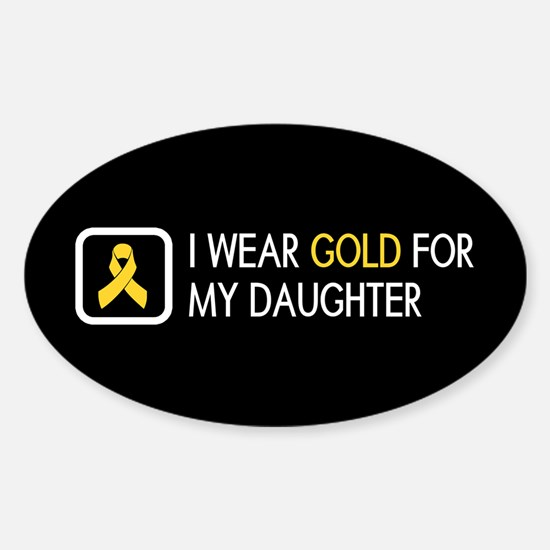 Childhood Cancer: Gold For My Daugh Sticker (Oval)