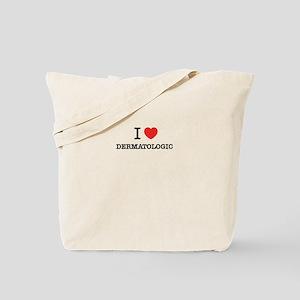I Love DERMATOLOGIC Tote Bag