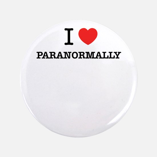 I Love PARANORMALLY Button