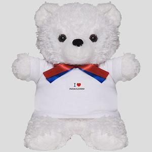 I Love PARAGLIDERS Teddy Bear