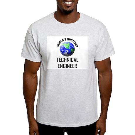 World's Greatest TECHNICAL ENGINEER Light T-Shirt