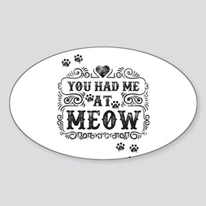 You Had Me At Meow Sticker