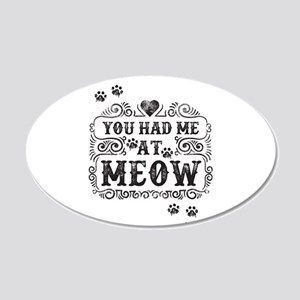 You Had Me At Meow Wall Decal